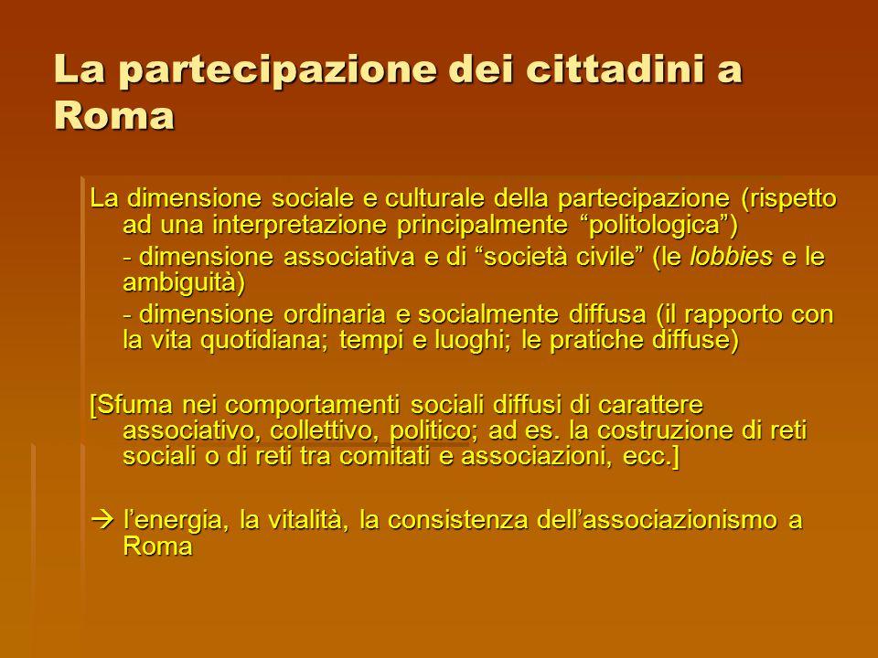 """La partecipazione dei cittadini a Roma La dimensione sociale e culturale della partecipazione (rispetto ad una interpretazione principalmente """"politol"""