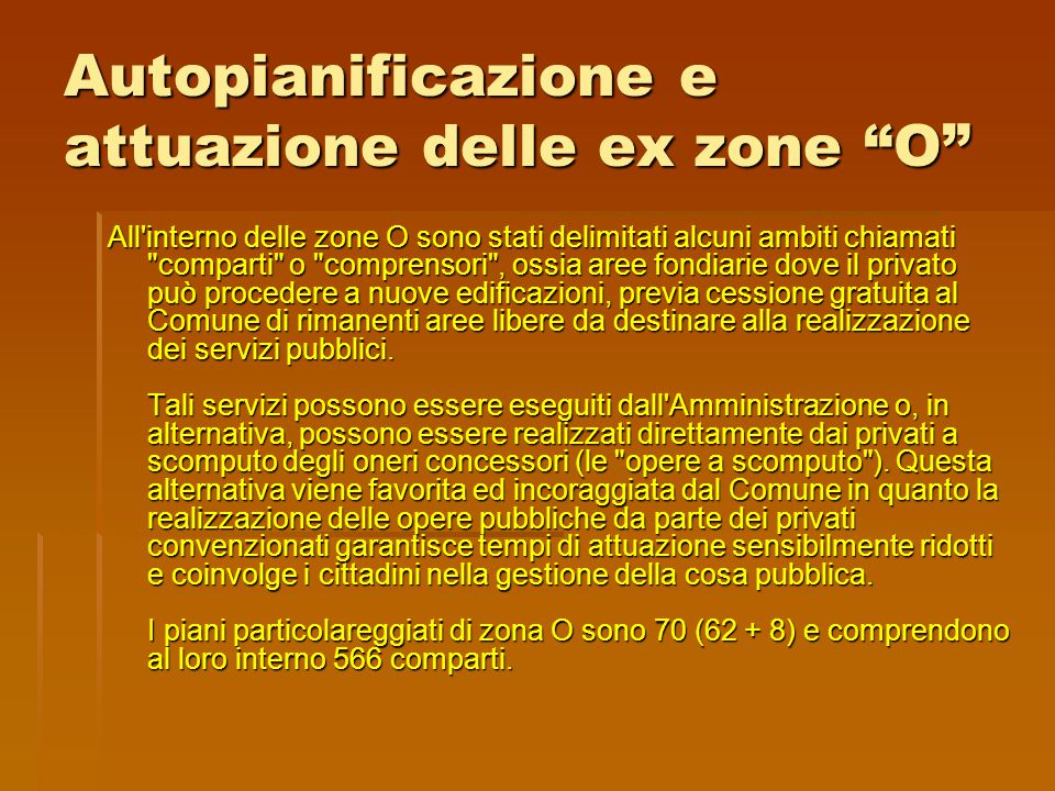 """Autopianificazione e attuazione delle ex zone """"O"""" All'interno delle zone O sono stati delimitati alcuni ambiti chiamati"""