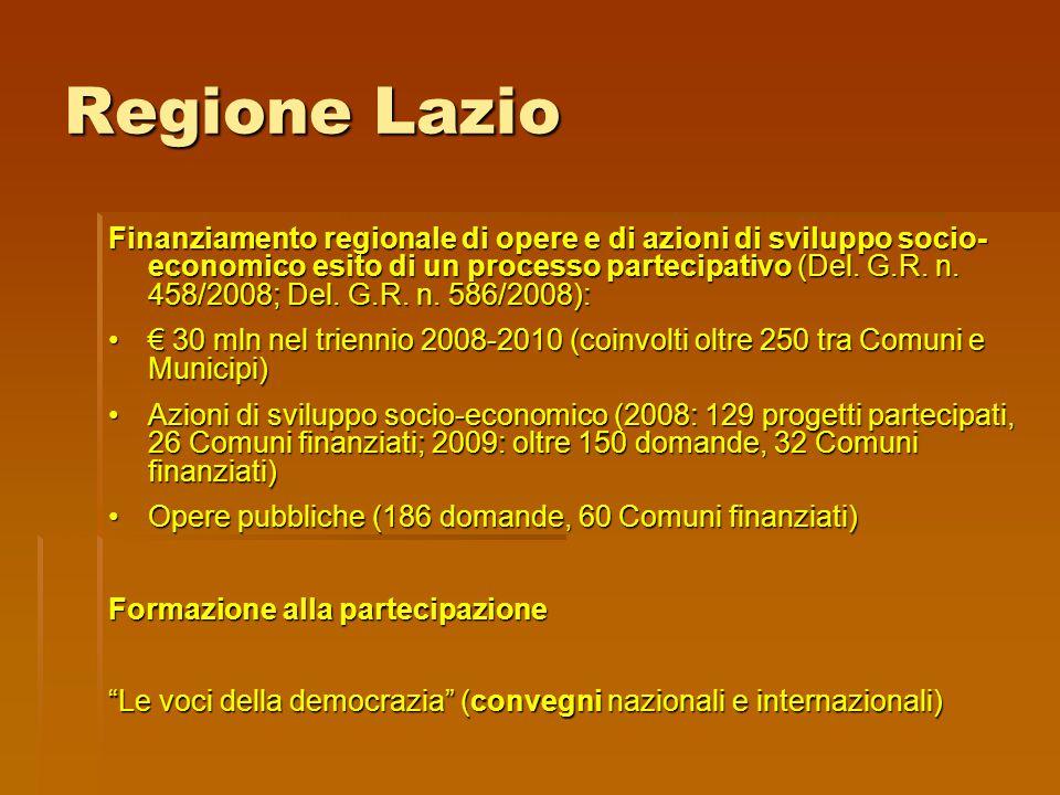 Regione Lazio Finanziamento regionale di opere e di azioni di sviluppo socio- economico esito di un processo partecipativo (Del. G.R. n. 458/2008; Del