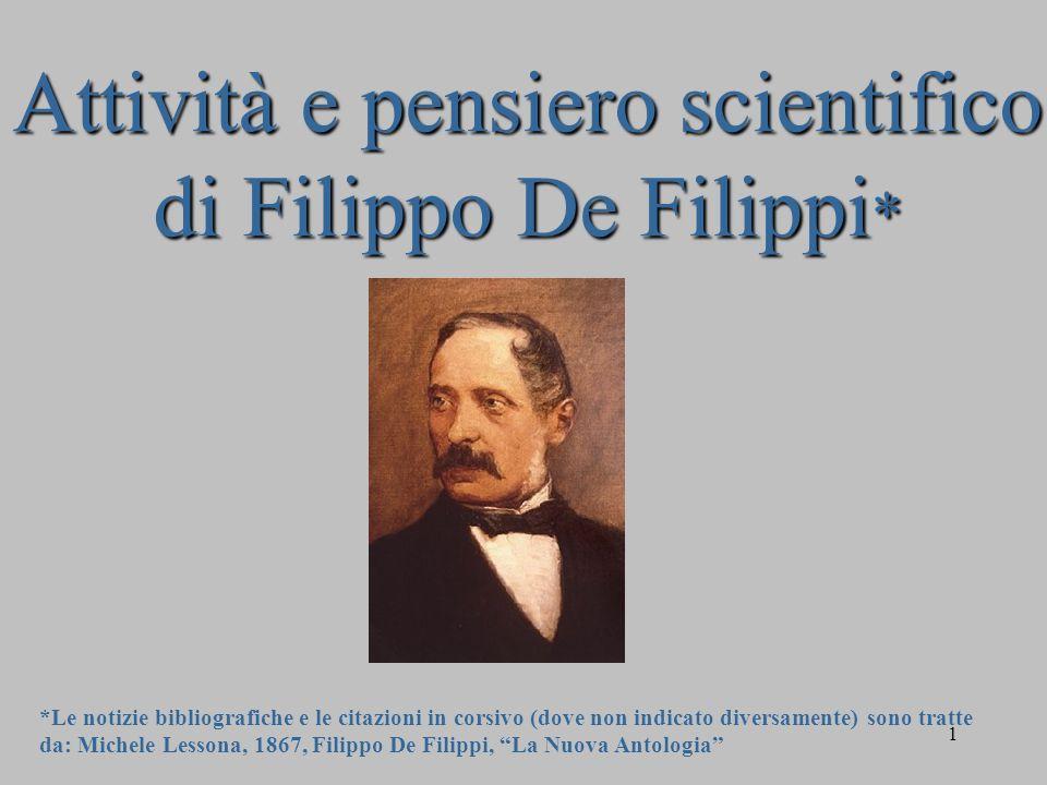 1 Attività e pensiero scientifico di Filippo De Filippi * *Le notizie bibliografiche e le citazioni in corsivo (dove non indicato diversamente) sono t