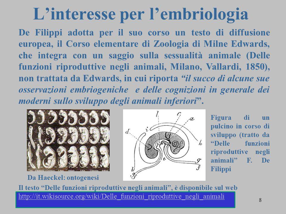 8 L'interesse per l'embriologia De Filippi adotta per il suo corso un testo di diffusione europea, il Corso elementare di Zoologia di Milne Edwards, c