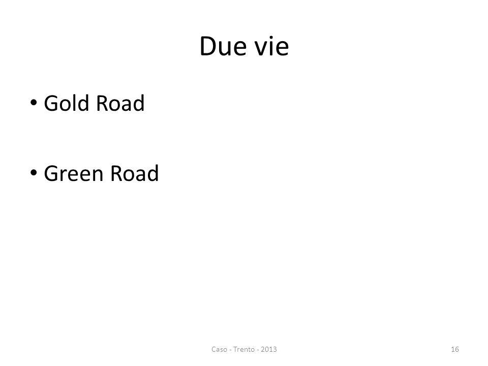 Due vie Gold Road Green Road Caso - Trento - 201316
