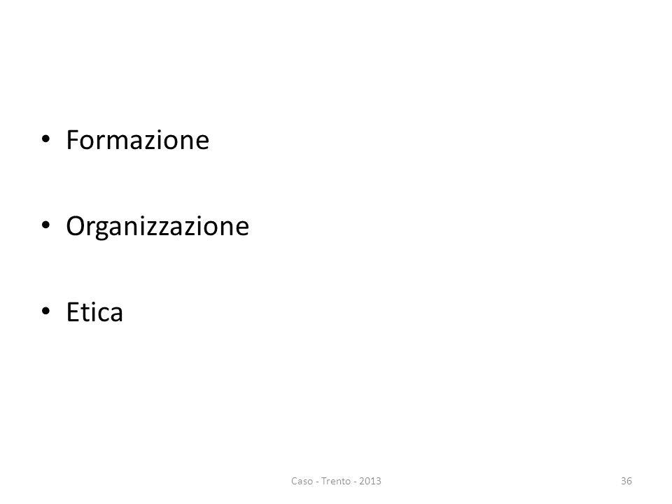 Formazione Organizzazione Etica Caso - Trento - 201336