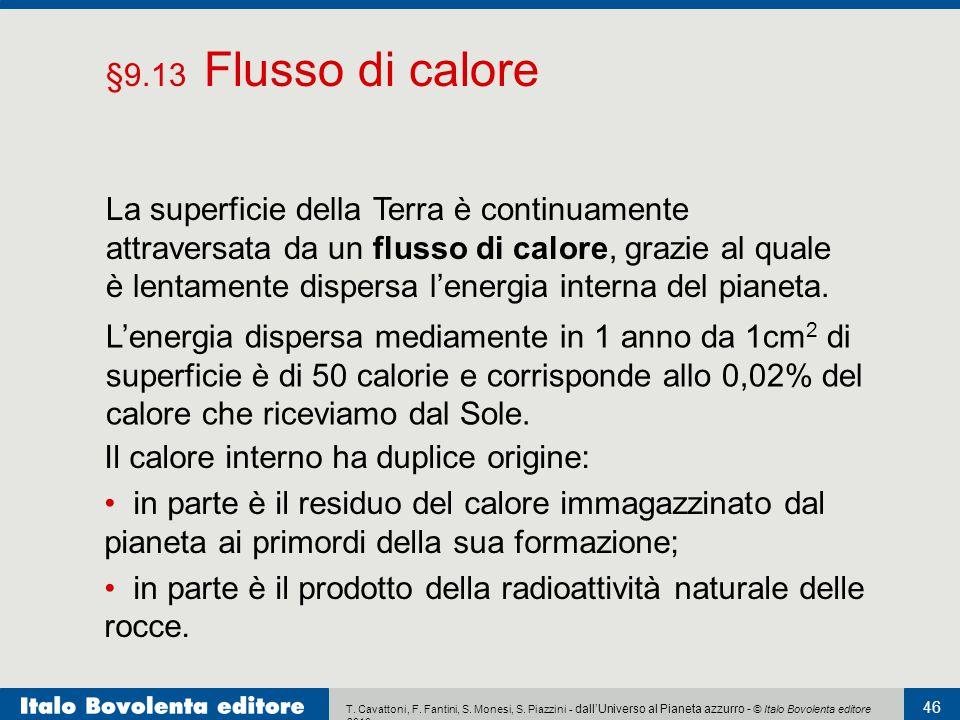 T. Cavattoni, F. Fantini, S. Monesi, S. Piazzini - dall'Universo al Pianeta azzurro - © Italo Bovolenta editore 2010 46 L'energia dispersa mediamente