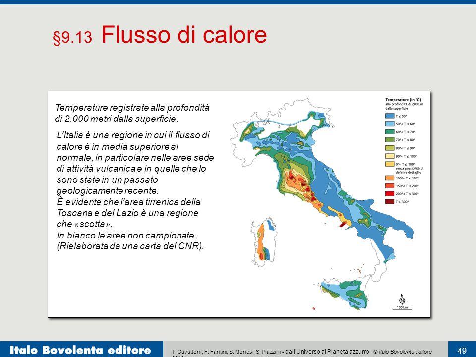 T. Cavattoni, F. Fantini, S. Monesi, S. Piazzini - dall'Universo al Pianeta azzurro - © Italo Bovolenta editore 2010 49 L'Italia è una regione in cui