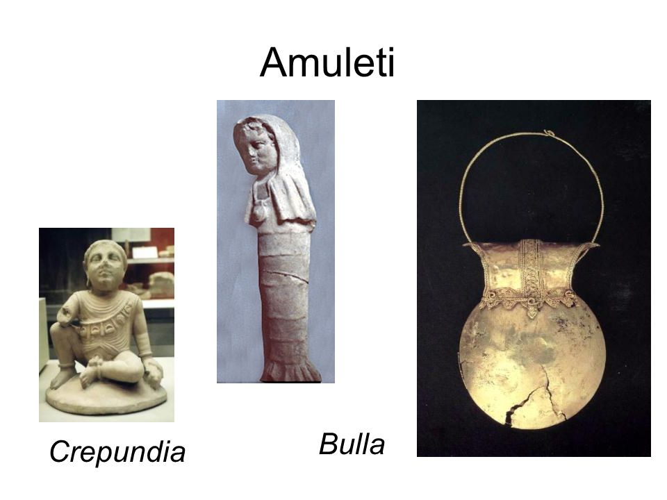 Amuleti Crepundia Bulla