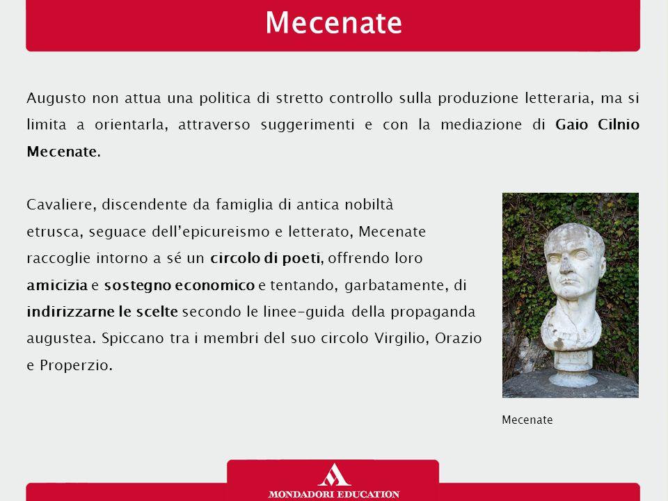 Mecenate Augusto non attua una politica di stretto controllo sulla produzione letteraria, ma si limita a orientarla, attraverso suggerimenti e con la mediazione di Gaio Cilnio Mecenate.