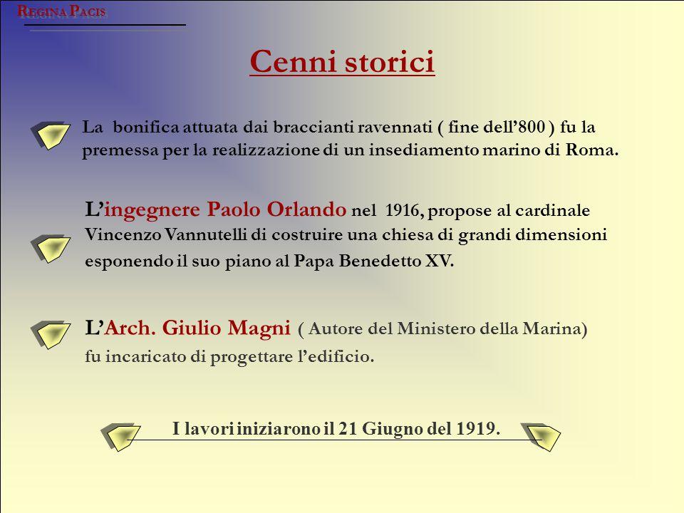 Cenni storici R EGINA P ACIS La realizzazione dell'opera fu affidata agli Agostiniani Ma : Il 20.11.1928 il Cardinale Vannutelli consacrava l'edificio dedicandolo alla Madonna R EGINA P ACIS .