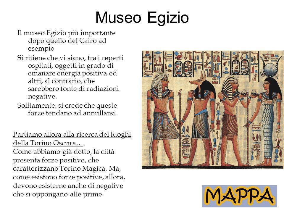 Museo Egizio Il museo Egizio più importante dopo quello del Cairo ad esempio Si ritiene che vi siano, tra i reperti ospitati, oggetti in grado di eman