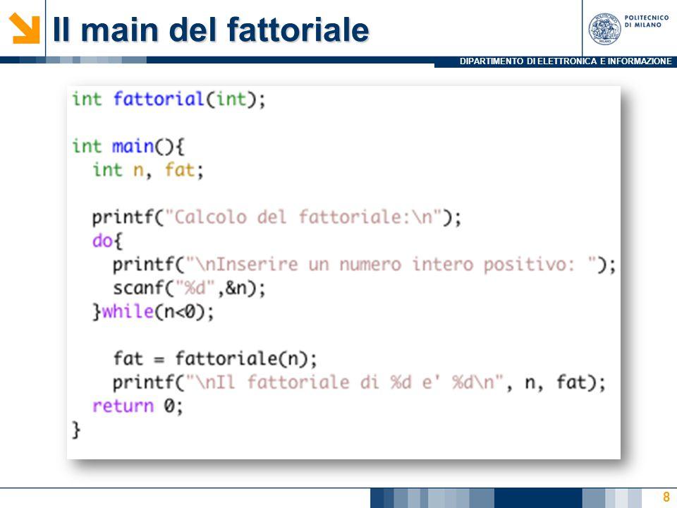 DIPARTIMENTO DI ELETTRONICA E INFORMAZIONE Esercizio: Massimo di un array Ideare un procedimento ricorsivo per calcolare il massimo di un array di interi Idea: max(vect[0 : N]) =max(vect[0],max(vect[1 : N])) int max(int *array, int n){ int maxs; if (n==1) return array[0]; /*Caso Array 1 elemento*/ if (n==2){/*Caso Base*/ if (array[0]>array[1]) return array[0]; else return array[1]; } maxs = max(&array[1],n-1);/*Risolvi Problema Ridotto*/ if (array[0]>maxs)return array[0]; else return maxs; } 19
