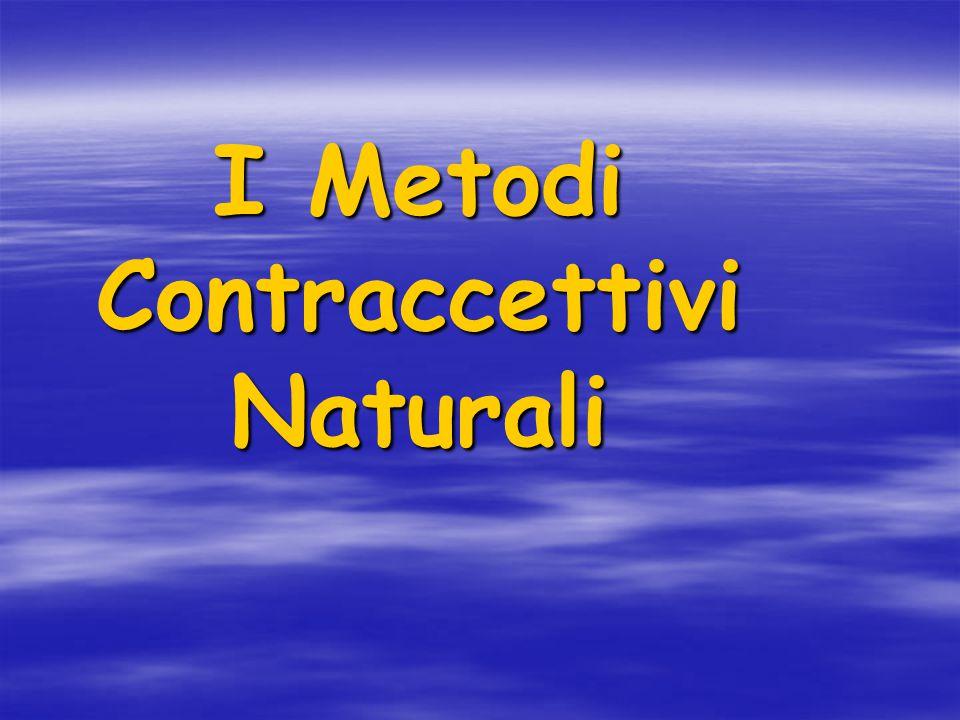 Definizione L'OMS ha definito metodi naturali di contraccezione quei metodi per pianificare o evitare le gravidanze basati sull'osservazione dei segni e sintomi naturali della fase fertile ed infertile del ciclo mestruale .
