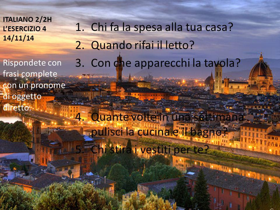 ITALIANO 2/2H L'ESERCIZIO 4 14/11/14 1.Chi fa la spesa alla tua casa.