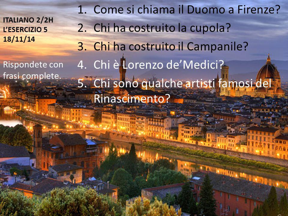ITALIANO 2/2H L'ESERCIZIO 5 18/11/14 1.Come si chiama il Duomo a Firenze.