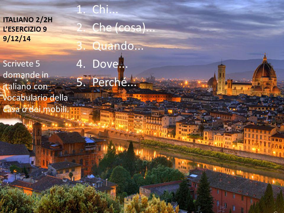 ITALIANO 2/2H L'ESERCIZIO 9 9/12/14 1.Chi...2.Che (cosa)...