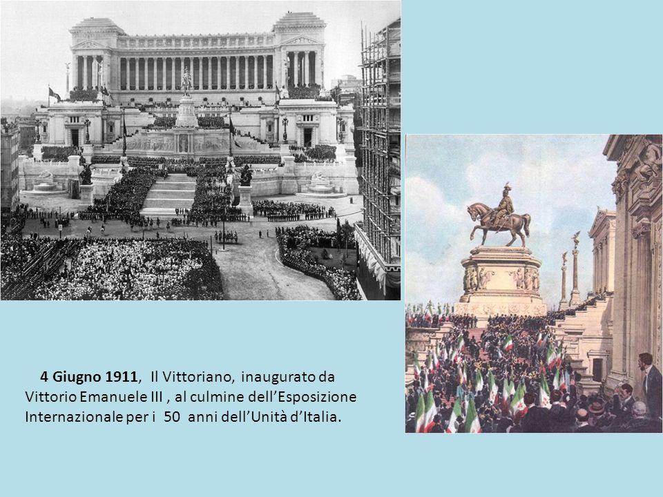 4 Giugno 1911, giorno di inaugurazione del Vittoriano.