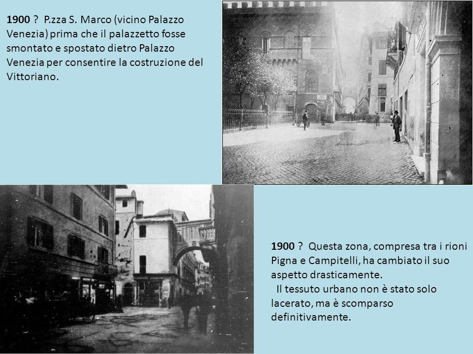 1900 - Altra inquadratura del palazzetto Venezia prima del suo spostamento.