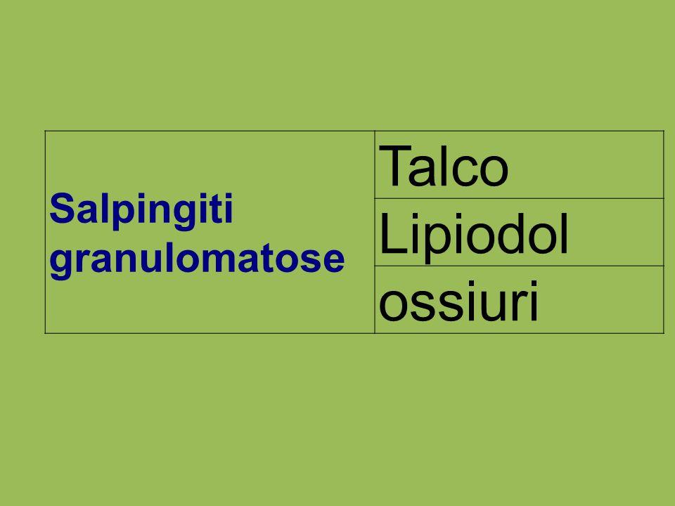 Salpingiti granulomatose Talco Lipiodol ossiuri