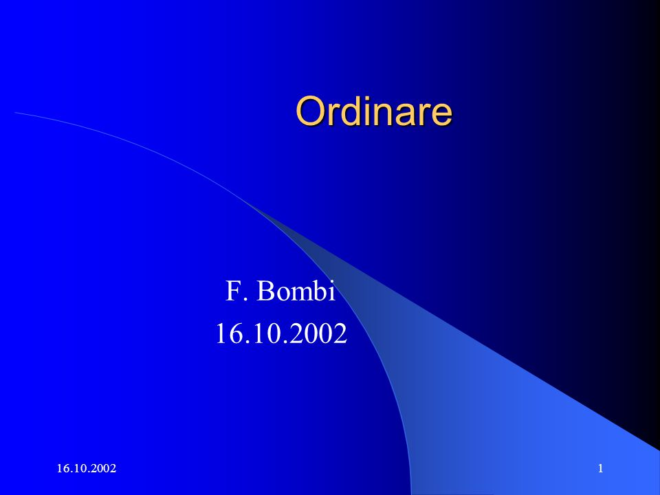 16.10.20021 Ordinare F. Bombi 16.10.2002