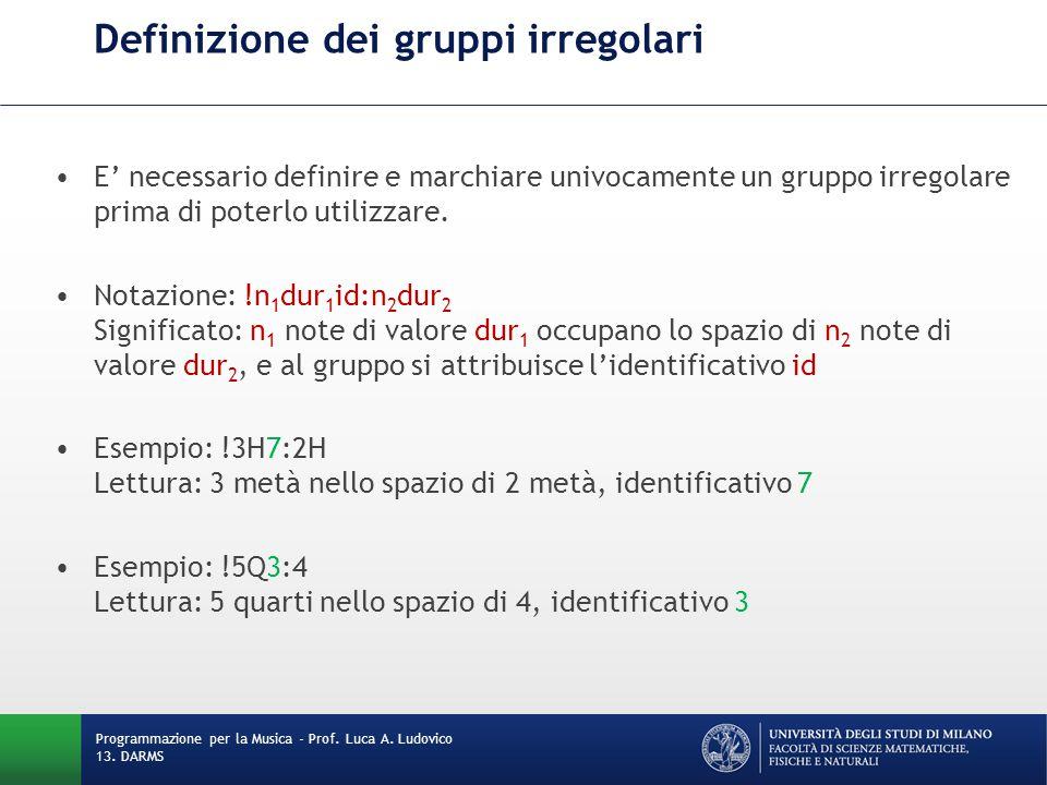 Definizione dei gruppi irregolari E' necessario definire e marchiare univocamente un gruppo irregolare prima di poterlo utilizzare. Notazione: !n 1 du