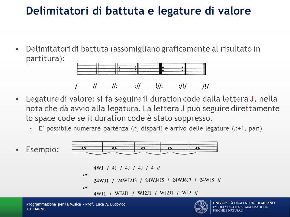 Delimitatori di battuta e legature di valore Delimitatori di battuta (assomigliano graficamente al risultato in partitura): Legature di valore: si fa