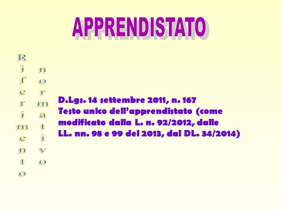 D.Lgs. 14 settembre 2011, n. 167 Testo unico dell'apprendistato (come modificato dalla L. n. 92/2012, dalle LL. nn. 98 e 99 del 2013, dal DL. 34/2014)