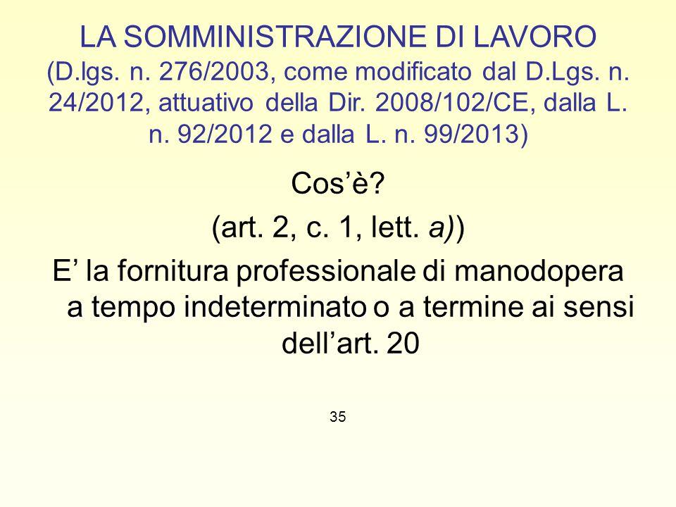 LA SOMMINISTRAZIONE DI LAVORO (D.lgs. n. 276/2003, come modificato dal D.Lgs. n. 24/2012, attuativo della Dir. 2008/102/CE, dalla L. n. 92/2012 e dall