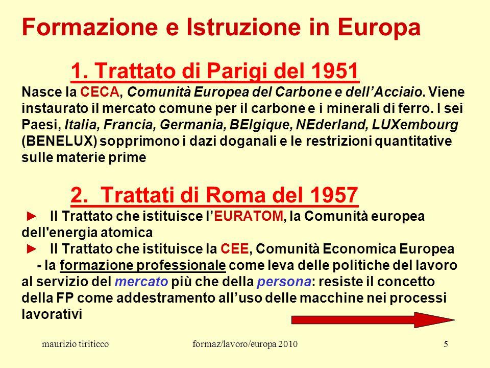 maurizio tiriticcoformaz/lavoro/europa 201036 L'approvazione del Trattato di Lisbona non ha avuto vita facile.