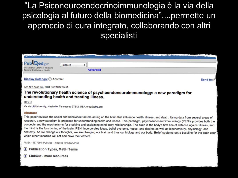"""""""La Psiconeuroendocrinoimmunologia è la via della psicologia al futuro della biomedicina""""....permette un approccio di cura integrato, collaborando con"""