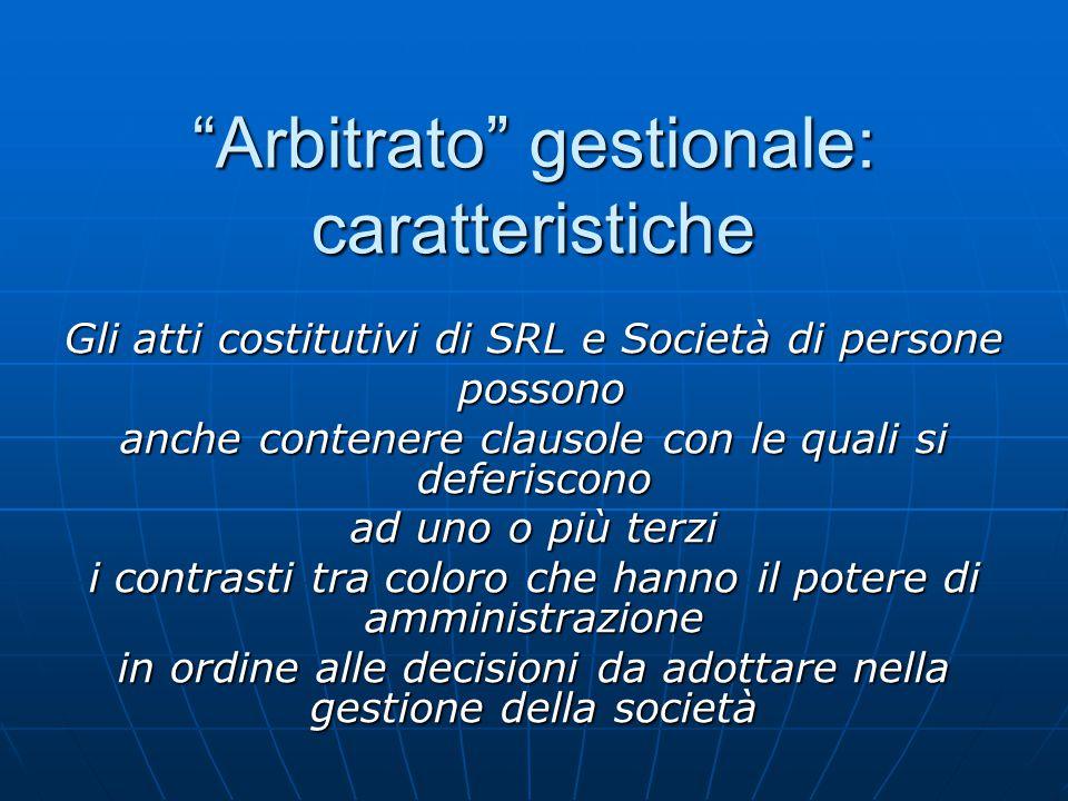 """""""Arbitrato"""" gestionale: caratteristiche Gli atti costitutivi di SRL e Società di persone possono possono anche contenere clausole con le quali si defe"""