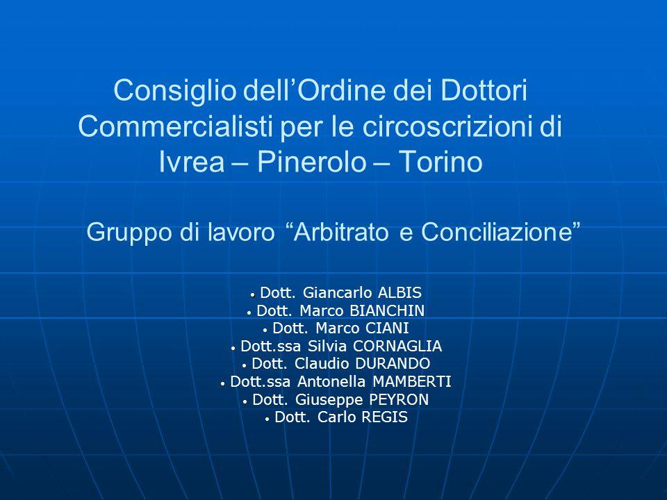 Consiglio dell'Ordine dei Dottori Commercialisti per le circoscrizioni di Ivrea – Pinerolo – Torino Dott. Giancarlo ALBIS Dott. Marco BIANCHIN Dott. M
