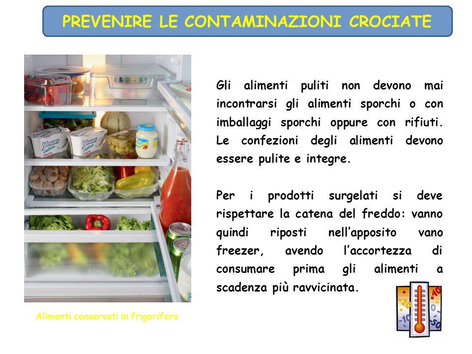 Gli alimenti puliti non devono mai incontrarsi gli alimenti sporchi o con imballaggi sporchi oppure con rifiuti. Le confezioni degli alimenti devono e