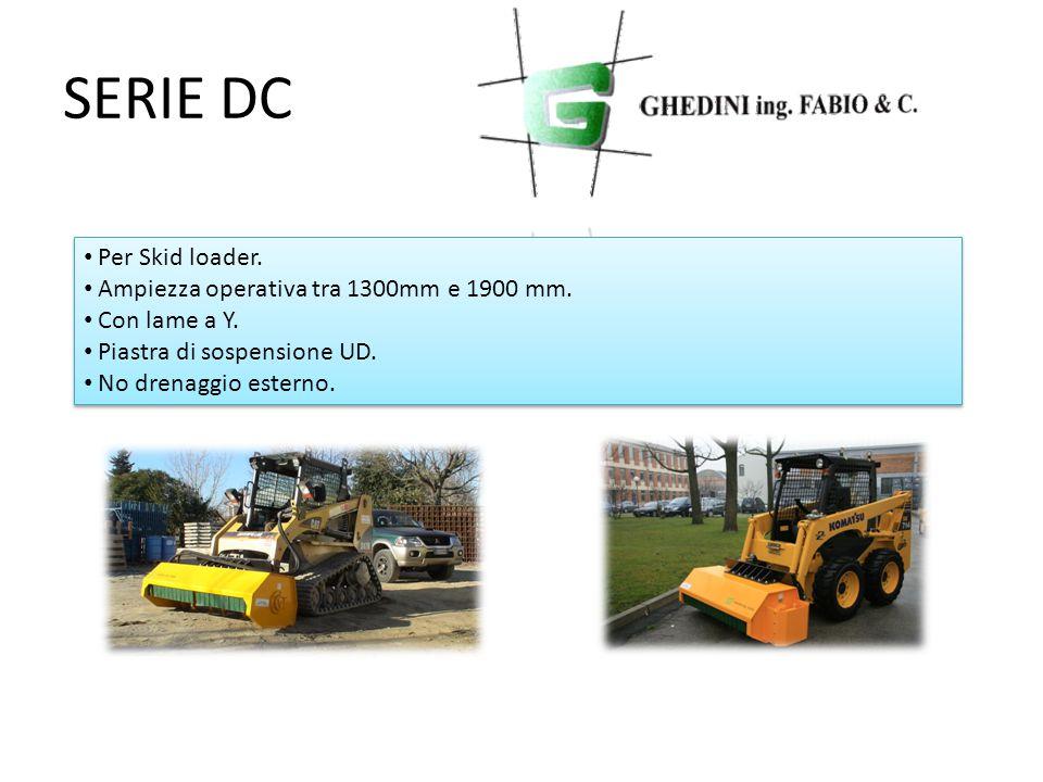 SERIE DC Per Skid loader. Ampiezza operativa tra 1300mm e 1900 mm.