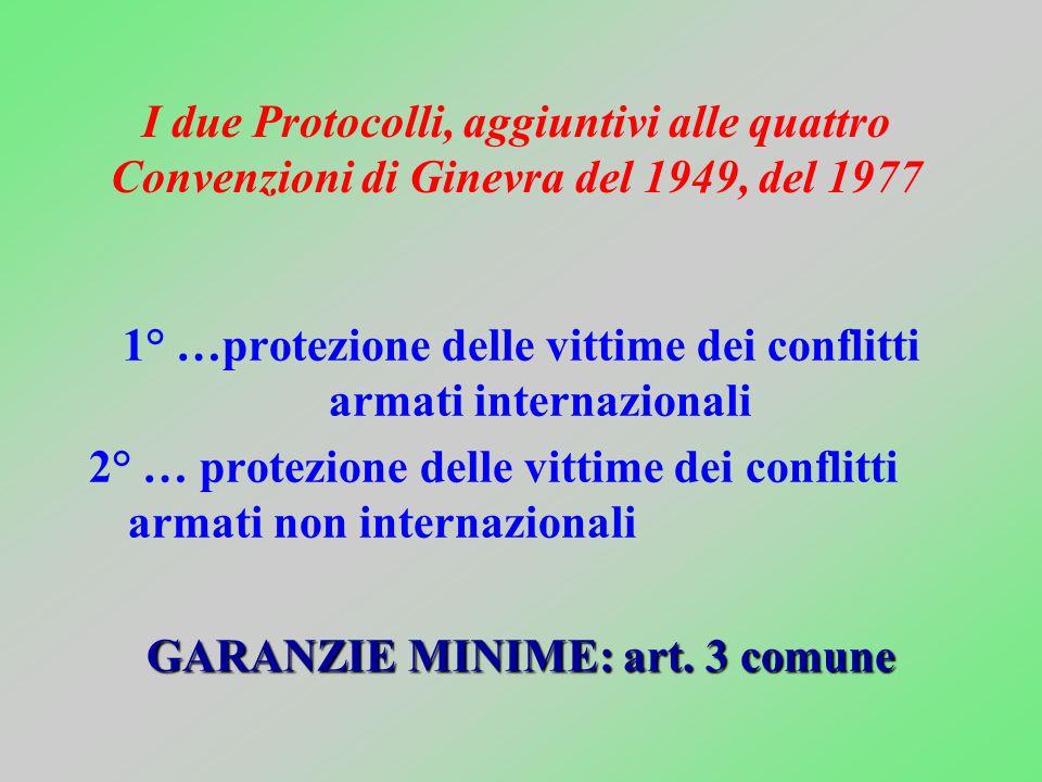 NORMATIVA VIGENTE Le quattro Convenzioni di Ginevra del 1949 1° … feriti, malati delle FF.AA. in campagna 2° … feriti, malati e naufraghi delle FF.AA.