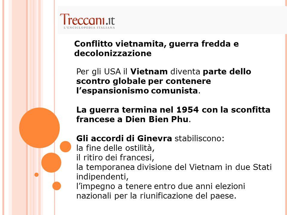 Per gli USA il Vietnam diventa parte dello scontro globale per contenere l'espansionismo comunista.