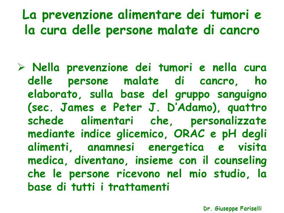 La prevenzione alimentare dei tumori e la cura delle persone malate di cancro  Nella prevenzione dei tumori e nella cura delle persone malate di canc