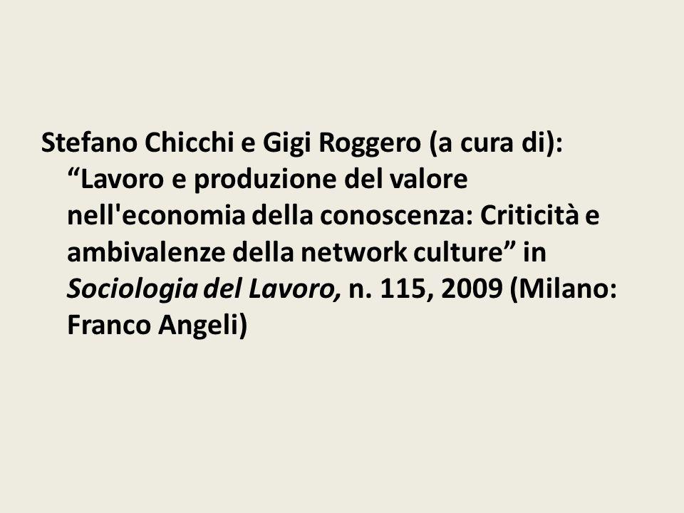 """Stefano Chicchi e Gigi Roggero (a cura di): """"Lavoro e produzione del valore nell'economia della conoscenza: Criticità e ambivalenze della network cult"""
