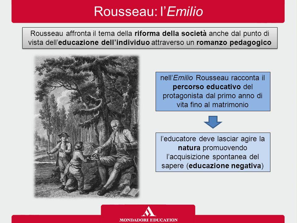 Rousseau: l'Emilio Rousseau affronta il tema della riforma della società anche dal punto di vista dell'educazione dell'individuo attraverso un romanzo