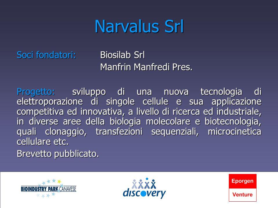 Narvalus Srl Soci fondatori:Biosilab Srl Manfrin Manfredi Pres.