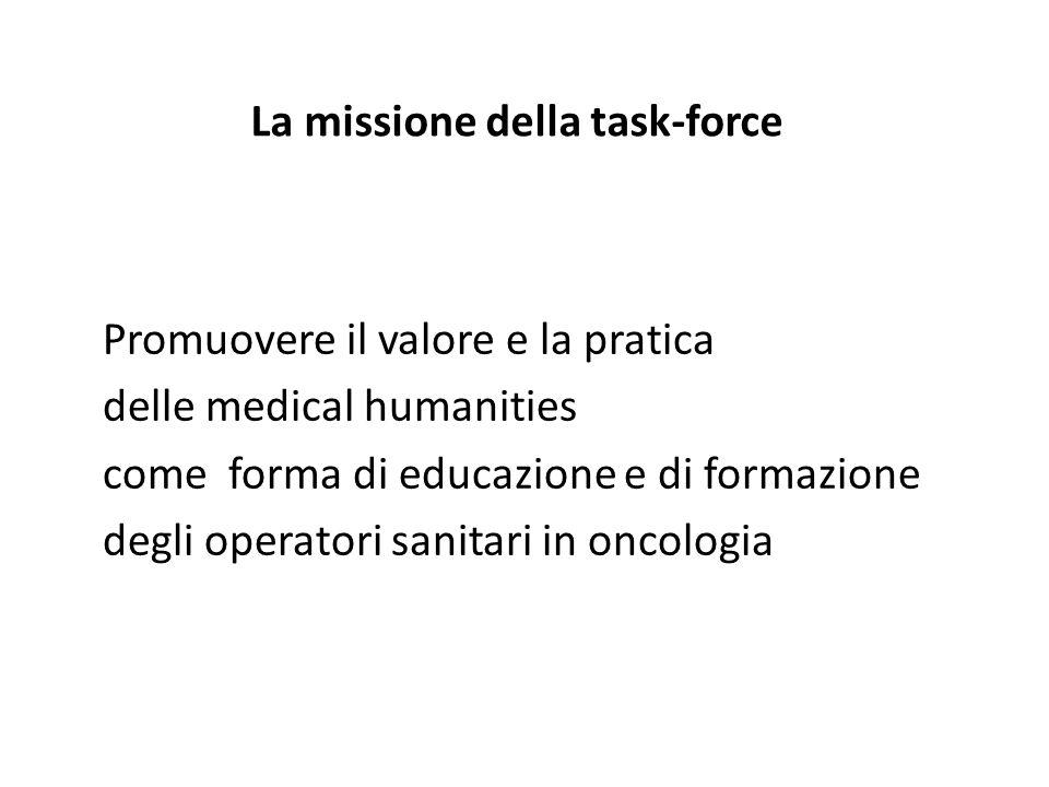 La missione della task-force Promuovere il valore e la pratica delle medical humanities come forma di educazione e di formazione degli operatori sanitari in oncologia