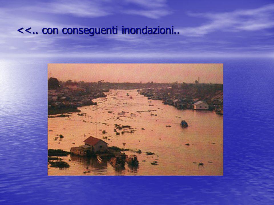 <<.. con conseguenti inondazioni..