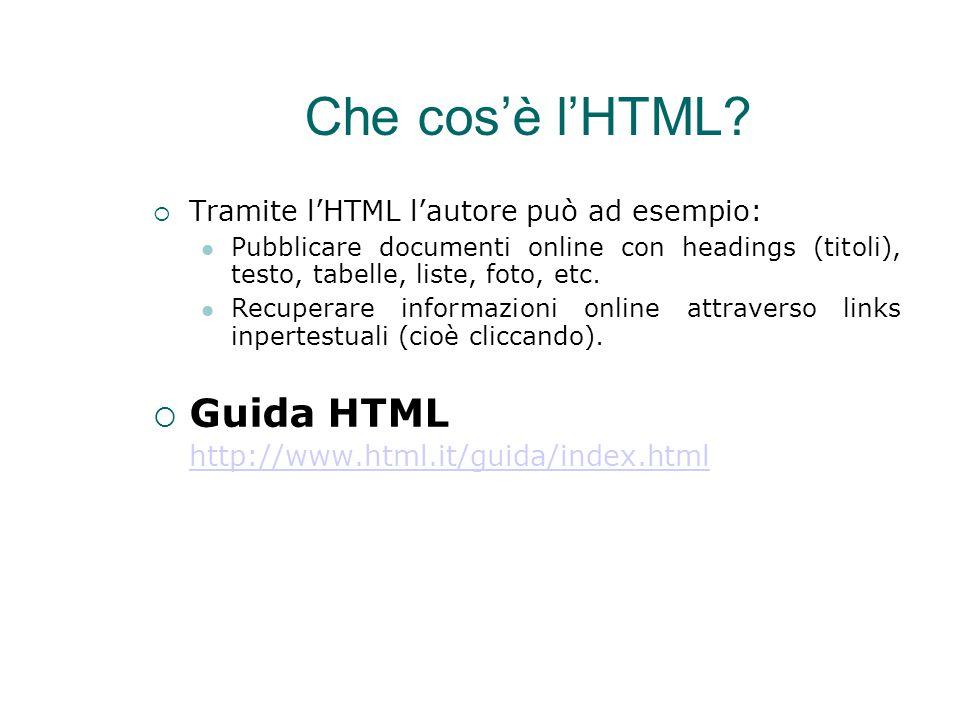 Che cos'è l'HTML?  Tramite l'HTML l'autore può ad esempio: Pubblicare documenti online con headings (titoli), testo, tabelle, liste, foto, etc. Recup