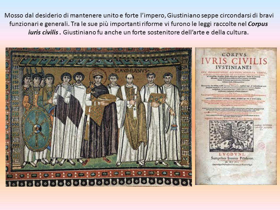 Mosso dal desiderio di mantenere unito e forte l'impero, Giustiniano seppe circondarsi di bravi funzionari e generali. Tra le sue più importanti rifor
