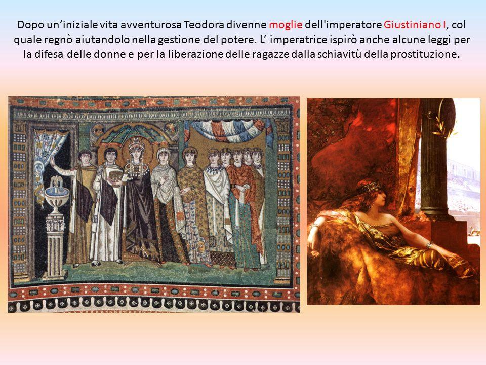 Dopo un'iniziale vita avventurosa Teodora divenne moglie dell'imperatore Giustiniano I, col quale regnò aiutandolo nella gestione del potere. L' imper