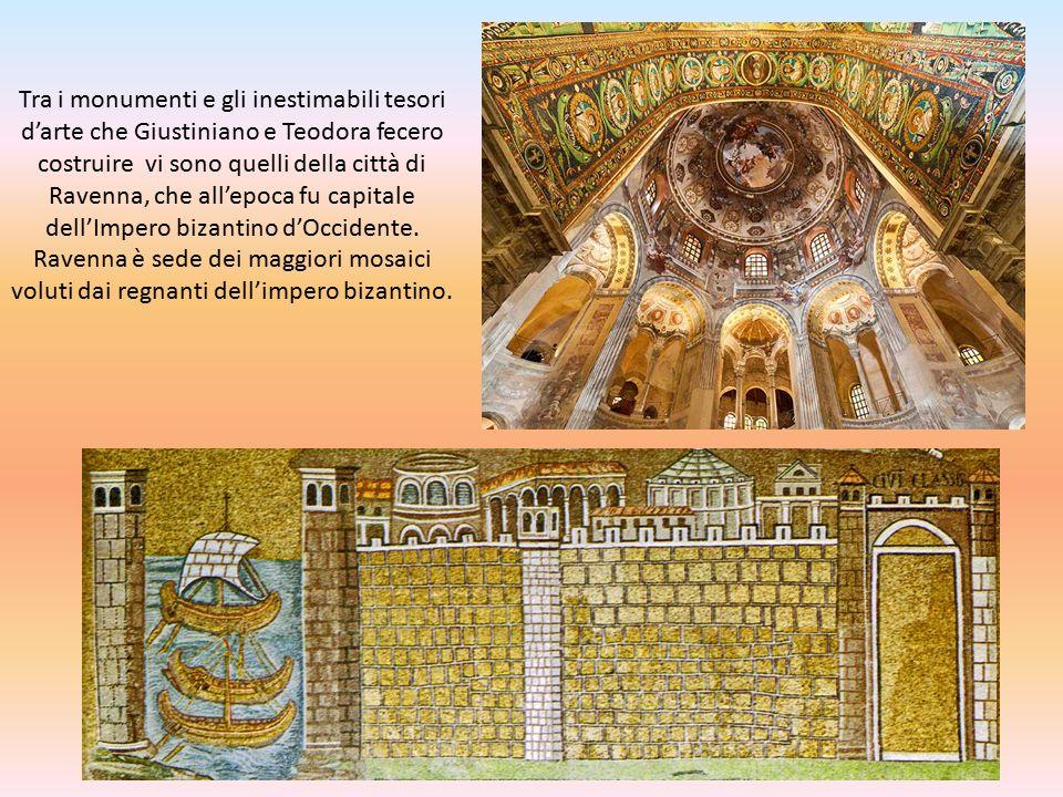 Tra i monumenti e gli inestimabili tesori d'arte che Giustiniano e Teodora fecero costruire vi sono quelli della città di Ravenna, che all'epoca fu ca