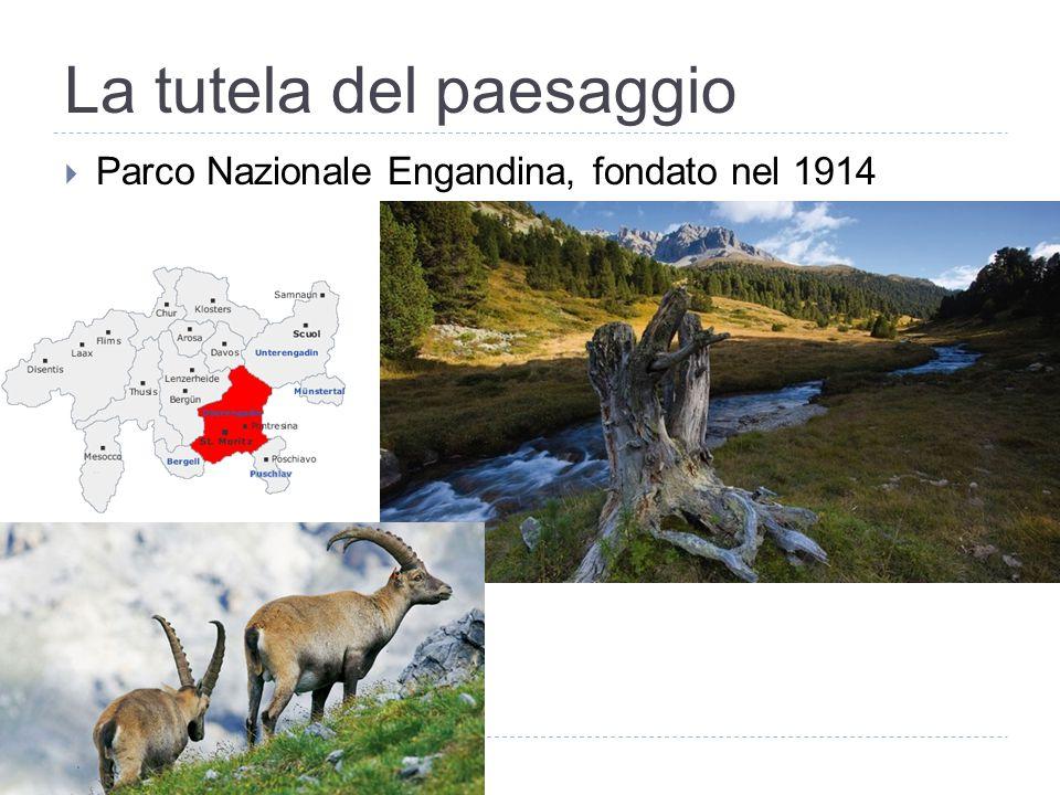 La tutela del paesaggio  Parco Nazionale Engandina, fondato nel 1914