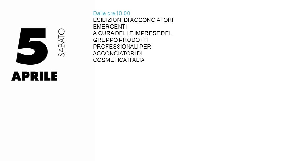 h.13.00 HAIR GENERATION - Aversa (CE) Giuseppe Pagano Raffaella Schiavone Sara Taddeo Antonio Verde h.14.00 CNA BENESSERE - Genova Denise Dellepiane Giulia Grammatico Federico Podesta' Valentina Rivarola h.11.00 HAIR GENERATION - Aversa (CE) Rosa Attaniese Umberto Aversano Francesco Bidognetti Domenico Capone h.12.00 HAIR GENERATION - Aversa (CE) Salvatore Dragonetti Ginevra Fabozzi Carmela Giametta Davide Kerkouba Luigi Ornato