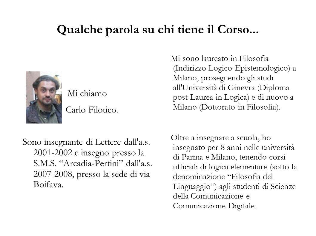 """Qualche parola su chi tiene il Corso... Mi chiamo Carlo Filotico. Sono insegnante di Lettere dall'a.s. 2001-2002 e insegno presso la S.M.S. """"Arcadia-P"""