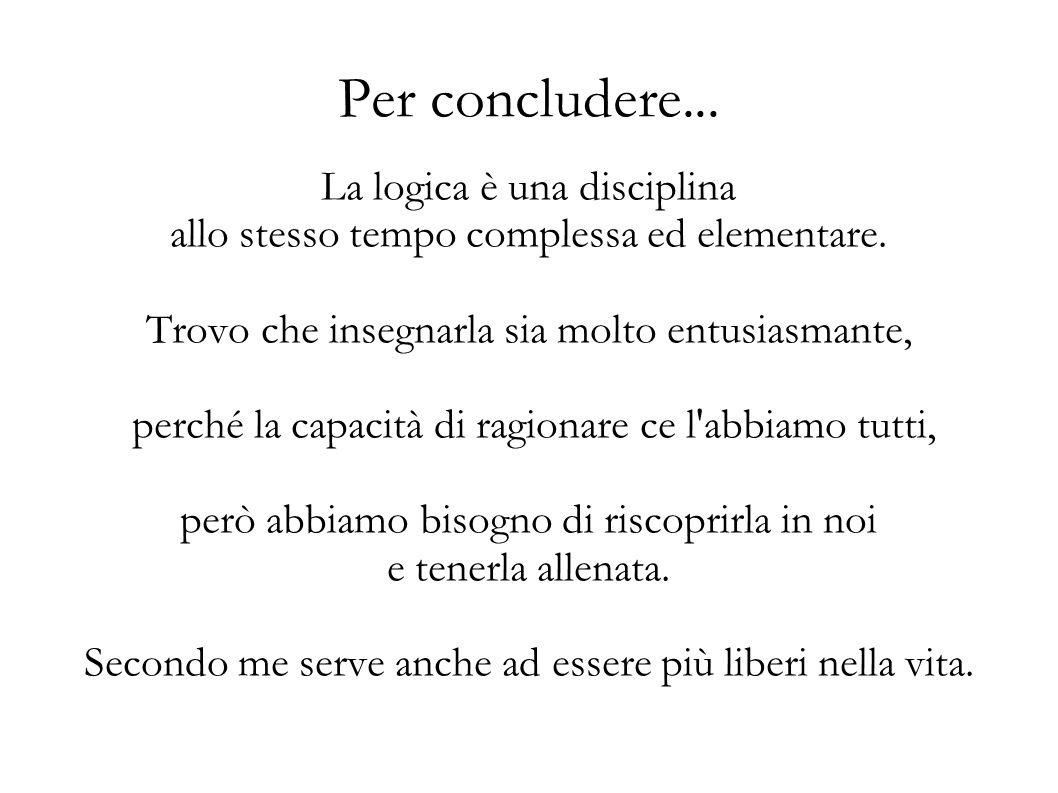 La logica è una disciplina allo stesso tempo complessa ed elementare.