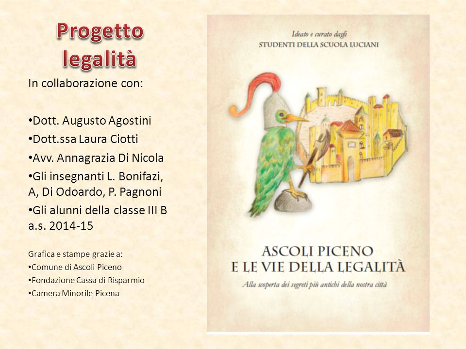 In collaborazione con: Dott. Augusto Agostini Dott.ssa Laura Ciotti Avv.