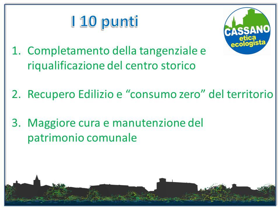 """1.Completamento della tangenziale e riqualificazione del centro storico 2.Recupero Edilizio e """"consumo zero"""" del territorio 3.Maggiore cura e manutenz"""